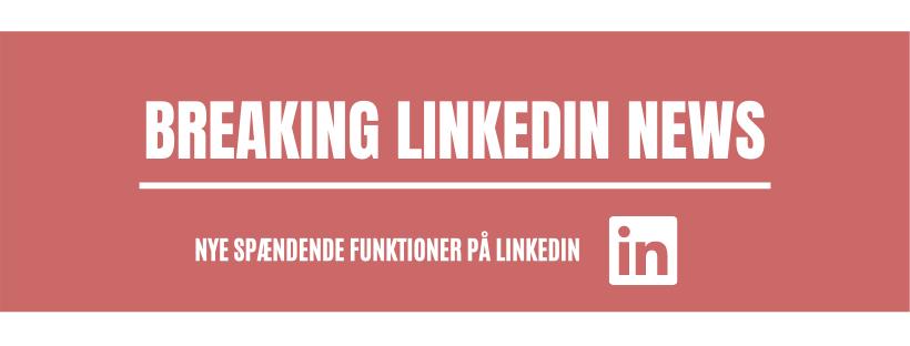 Nye funktioner på LinkedIn i 2020